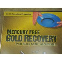 Mercury Free Gold Recovery DVD Black Sand Consentrates Panning Prospecting