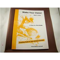 """Stake Your Claim"" Book-Finding Gold- Step by Step Guide-Prospecting-Mining"