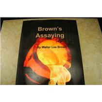 Browns Assaying Metallurgy Fire Assaying Mining Geology Book by Walter Lee Brown
