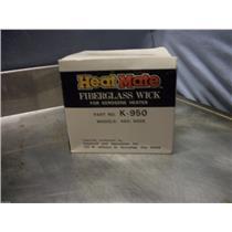 HEAT MATE FIBERGLASS WICK PART# K-950 MODELS 450, 600E