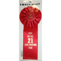1st Prize for Being 21 And Having Fun Award Ribbon Red