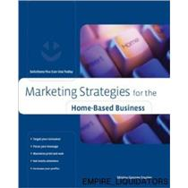 5 Marketing Strategies - Home-Based Business: Solutions You Can Use Today -A