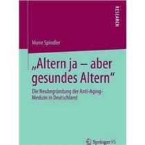 Altern ja – aber gesundes Altern [Book] -A