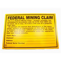 """7-1/2"""" X 11-1/4"""" - """"Federal Mining Claim""""  Sign - Prospecting - Property"""