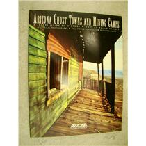 Arizona Ghost Towns and Mining Camps A Travel Guide to History by Philip Varney