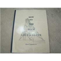"""""""How To Mill your Gold & Silver"""" Book by Hank Chapman Jr. 1st Edition 122 Pages"""