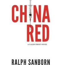 China Red A Caleb Frost Novel by Ralph Sanborn [Book] -A