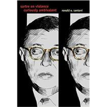 Paper Back - Sartre on Violence: Curiously Ambivalent by  Ronald E. Santoni -A