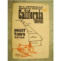 Eastern Califronia Treasure Hunters Ghost Town Guide Compiled by Theron Fox