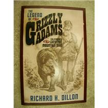 Legend of Grizzly Adams Californias Greastest Mountain Man by Richard H. Dillon