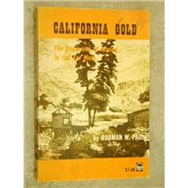 California Gold The Beginning of Minning in the Far West By Robman W. Paul