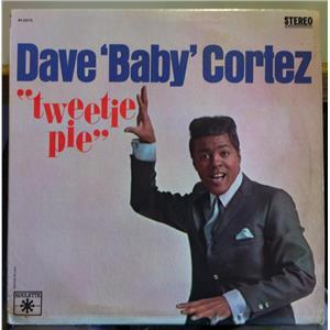 Dave Baby Cortez Tweetie Pie
