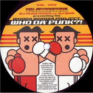 DJ Who / Whoda Whodia - The Rhythm/ Who Da' Funk?!