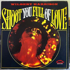 Wilbert Harrison - Shoot You Full Of Love / Louie, Louie