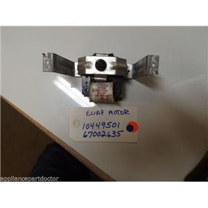 REFRIGERATOR 10449501 67002635 EVAPORATOR MOTOR W/O BLADE  USED