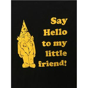 Say Hello to My Little Friend Gnome You Me and Dupree Adult T-Shirt Size Large