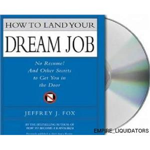 4 NEW How to Land Your Dream Job: No Resume! Secrets to Get You in the Door  -A