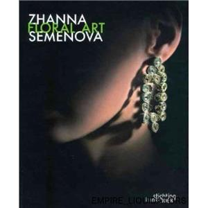 BRAND NEW - SEALED - Floral Art [Hardcover Book] by Zhanna Semenova 144 ages -A