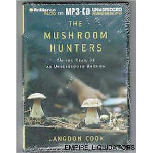 NEW - The Mushroom Hunters: On the Trail of an Underground America [Book] -A