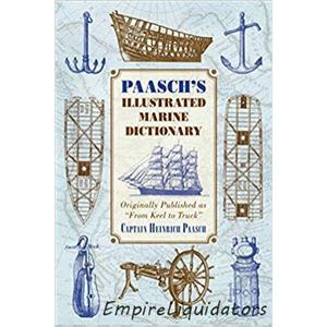"""Paasch's Illustrated Marine Dictionary: Published as """"From Keel to Truck"""" -A"""