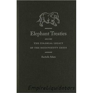 Brand New Elephant Treaties: The Colonial Legacy of the Biodiversity Crisis -A