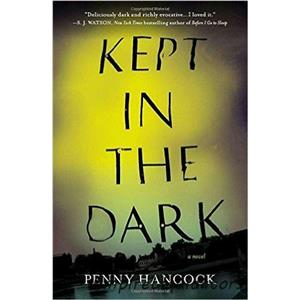 Kept in the Dark: A Novel By Penny Hancock -A