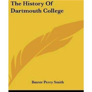 Baxter Perry Smith History of Dartmouth College [Book] -A