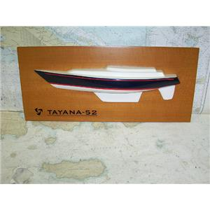 Boaters' Resale Shop of TX 1704 2442.07 TAYANA 52 HALF HULL MODEL (4x10.5x24)