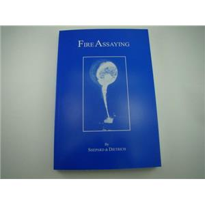 """How To """"Fire Assaying"""" Gold-Silver-Platinum Book by Shepard & Dietrich"""