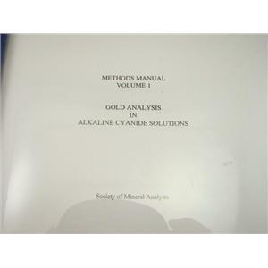 "SMA Methods Manual Volume 1 ""Gold Analysis in Alkaline Cyanide Solutions"""