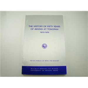 """""""The History of 50 Years of Mining at Tonopah: 1900-1950"""" Book Gold Silver"""