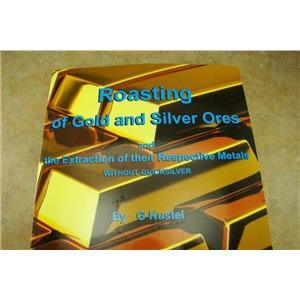 Roasting Gold and Silver Ores Book by G. Kustel -Sulfides -Extraction Separating