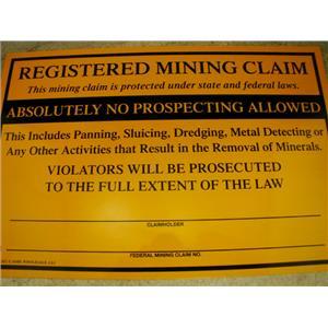 "7-1/2"" X 11-1/4"" ""Registered Mining Claim"" Sign -No Prospecting-Panning-Sluicing"