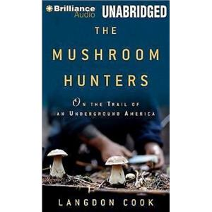 LOT OF 9 Of The Mushroom Hunters : On the Trail of an Underground America -A