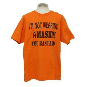 I'm Not Wearing A Mask You Bastard Orange Fun Halloween Adult T-Shirt Size XL
