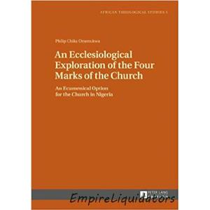 New - An Ecclesiological Exploration of the Four Marks of the Church -A
