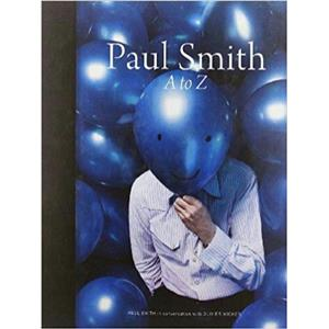 BOOK - Paul Smith: A to Z Hardcover – June 1, 2012 -A