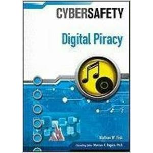 NEW - Hardcover - Digital Piracy (Cybersafety) by Ph D Nathan Fisk -A