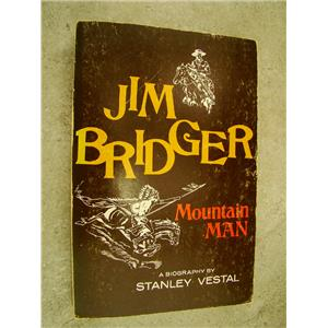 Jim Bridger Moutain Man by Stanley Vestal