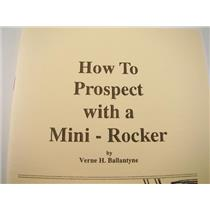 How to Prospect with a Mini-Rocker / Locations-Diagrams-Instructions-Mining(B20