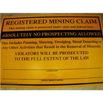 "7-1/2"" X 11-1/4"" ""Registered Mining Claim"" Sign -No Prospecting-Panning-Sluicing"