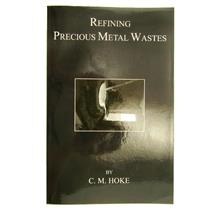 """Refining Precious Metal Wastes"" by C. M Hoke-362pg Book-Gold-Rhodium-DIY"