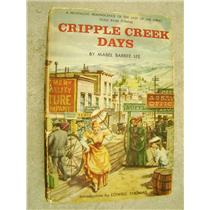 Cripple Creek Days By Mable Barbee Lee 1958