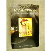 The Small Window The Story of Hardluck's Beginnings by Linda Teigland Clark