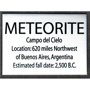 CAMPO DEL CIELO METEORITE Metal Display Label #13398 2o