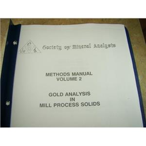 """SMA Methods Manual Volume 2 """"Gold Analysis in Mill Process Solids"""""""