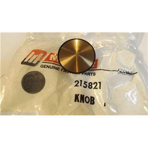 Maytag WASHER/DRYER  215821 CAP, KNOB  NEW IN BAG