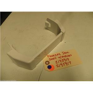 REFRIGERATOR 2195919 2195917 Freezer Door Shelf w/endcaps USED PART