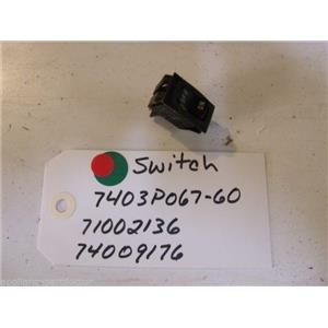 MAGIC CHEF STOVE 7403P067-60  71002136 74009176 Switch  USED PART