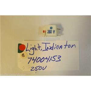MAYTAG STOVE 74004153  Light Indicator 250v  USED PART